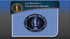 Conciliaciones y Transacciones Laborales