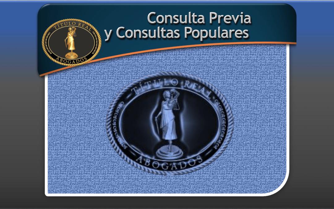 Consulta Previa y Consultas Populares
