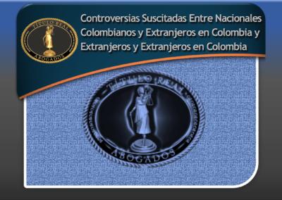 Controversias Suscitadas Entre Nacionales Colombianos y Extranjeros en Colombia y Extranjeros y Extranjeros en Colombia