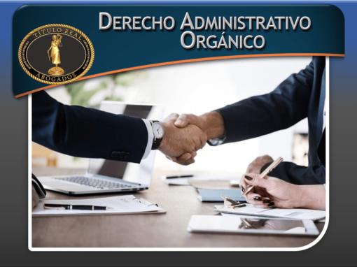Derecho Administrativo Orgánico