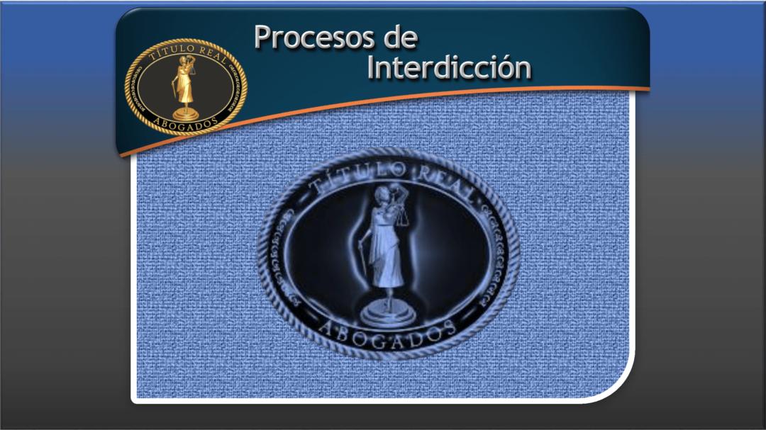 Procesos de Interdicción