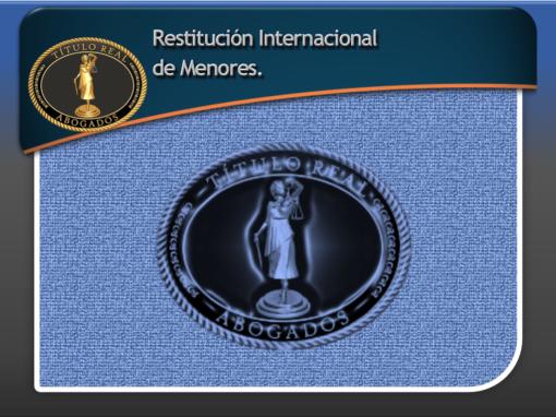 Restitución Internacional de Menores.
