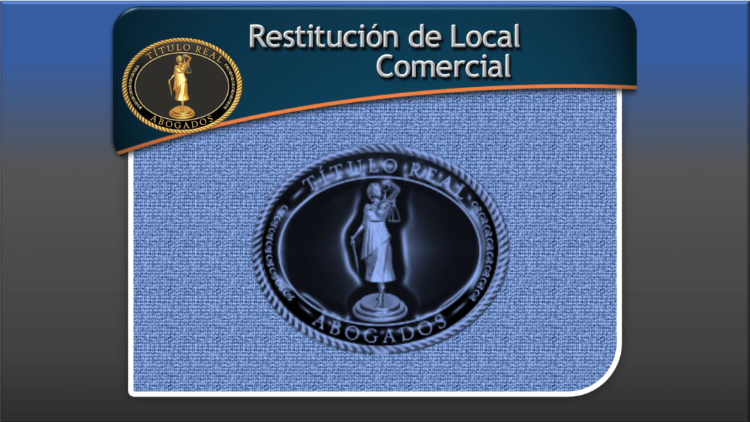 Restitución de Local Comercial